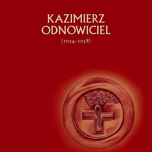"""Czy wydanie z 2010 roku może być mniej aktualne niż to z roku 1946? Na zdjęciu fragment okładki książki Stanisława Kętrzyńskiego """"Kazimierz Odnowiciel (1034-1058)"""". Wydawnictwo Avalon, 2010."""