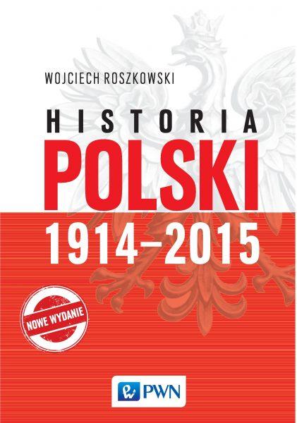 """Tekst powstał w związku z premierą nowego wydania podręcznika Wojciecha Roszkowskiego pt. """"Historia Polski 1914-2015"""". Jest to dwunasta edycja, która została uzupełniona przez autora o wydarzenia z lat 2005-2015."""