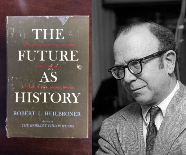 "Robert Heilbroner i jedno z wydań ""The Future as History""."
