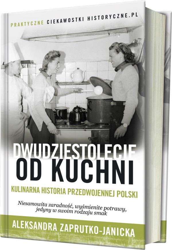 """Artykuł powstał na podstawie najnowszej książki Aleksandry Zaprutko-Janickiej """"Dwudziestolecie od kuchni"""", która ukazała się nakładem wydawnictwa """"Ciekawostki Historyczne""""."""