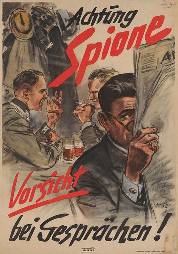 Wielka walka wojskowych agentur jest jednym z najbardziej pasjonujących elementów II wojny światowej. Kampanie informacyjne i propagandowe plakaty (jeden z nich, niemiecki, na ilustracji) były pierwszą strefą obronną przed wrogim wywiadem.