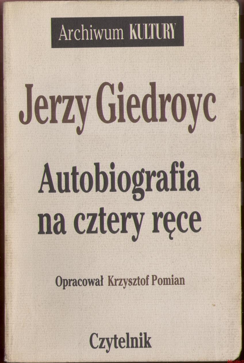 """Artykuł powstał między innymi na podstawie książki Jerzego Giedroycia, zatytułowanej """"Autobiografia na cztery ręce"""" (Czytelnik 1994)."""