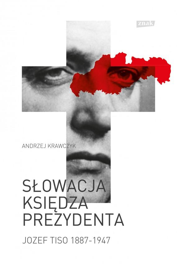 """Ten tekst stanowi fragment książki Andrzeja Krawczyka pod tytułem """"Słowacja księdza prezydenta"""" (SIW Znak 2015)."""