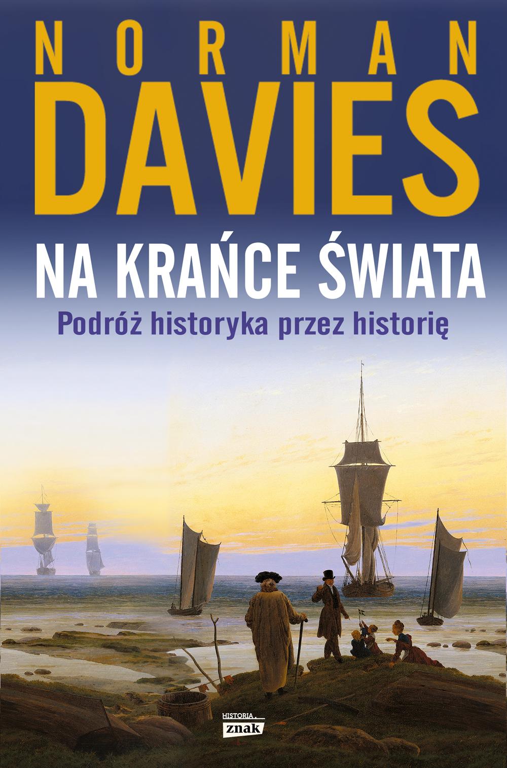 Polecamy najnowszą książkę Normana Daviesa pt. Na krańce świata. Podróż historyka przez historię. Do kupienia w naszej oficjalnej księgarni.