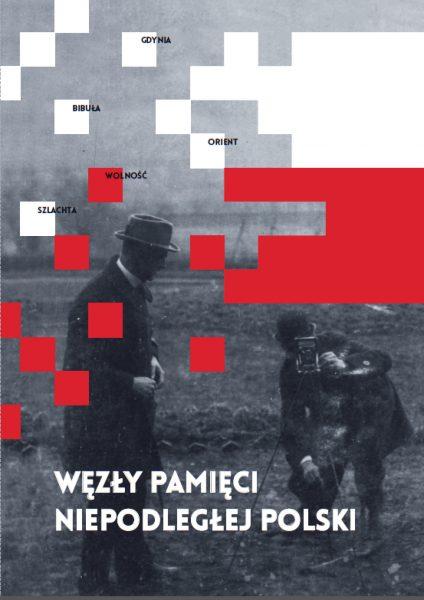 Tekst ukazał się pierwotnie w ramach monumentalnej pracy, porządkującej najważniejsze ze zjawisk i idei funkcjonujących w polskiej pamięci historycznej: Węzły pamięci niepodległej Polski.