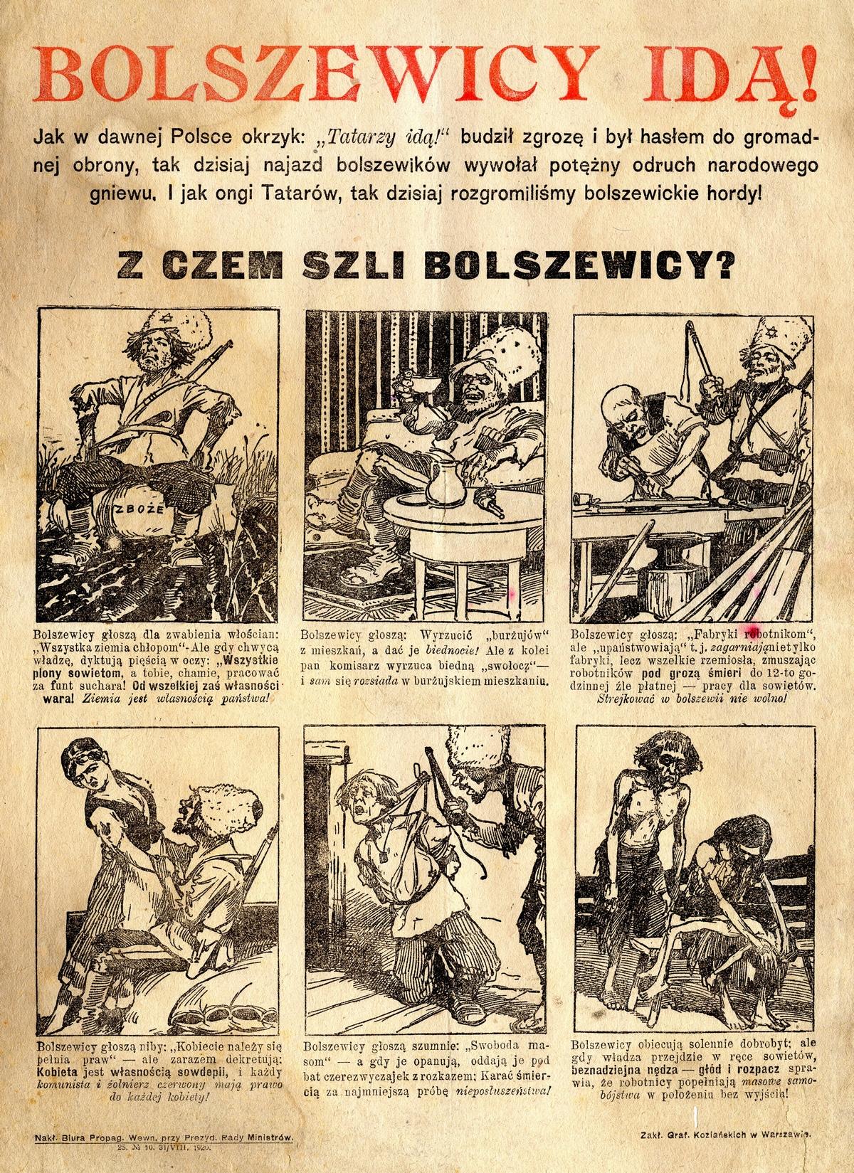 """Takich antybolszewickich plakatów pojawiało się w polskiej prasie w latach 1919-1920 mnóstwo. Z jednej strony uważano ich za słabych przeciwników, z drugiej strony - obawiano się, że komunizm zdoła """"zalać"""" Europę."""
