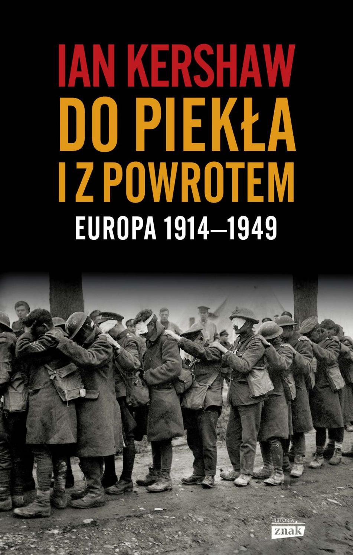 """Artykuł stanowi fragment książki Iana Kershawa """"Do piekła i z powrotem. Europa 1914-1949"""", wydanej nakładem wydawnictwa Znak."""