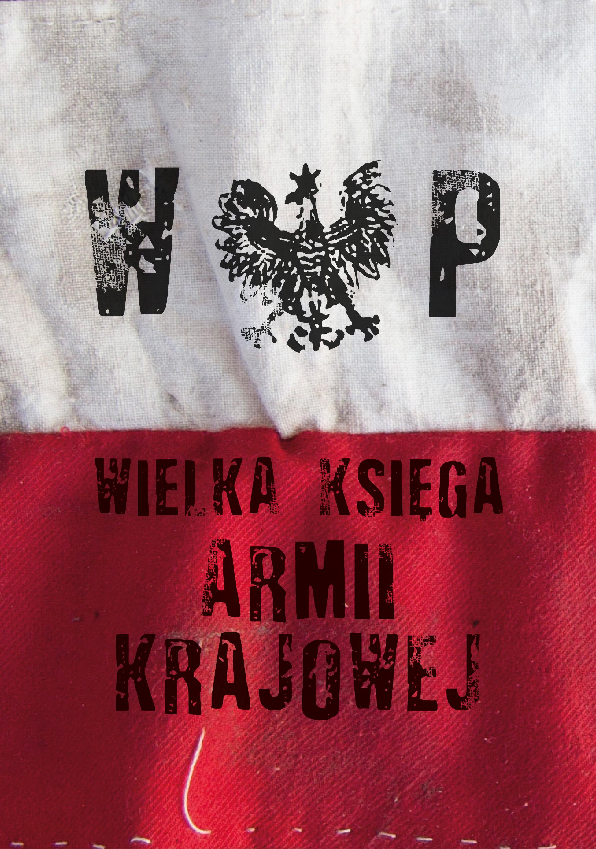 """Artykuł stanowi fragment pracy """"Wielka Księga Armii Krajowej"""", wydanej nakładem wydawnictwa Znak Horyzont."""