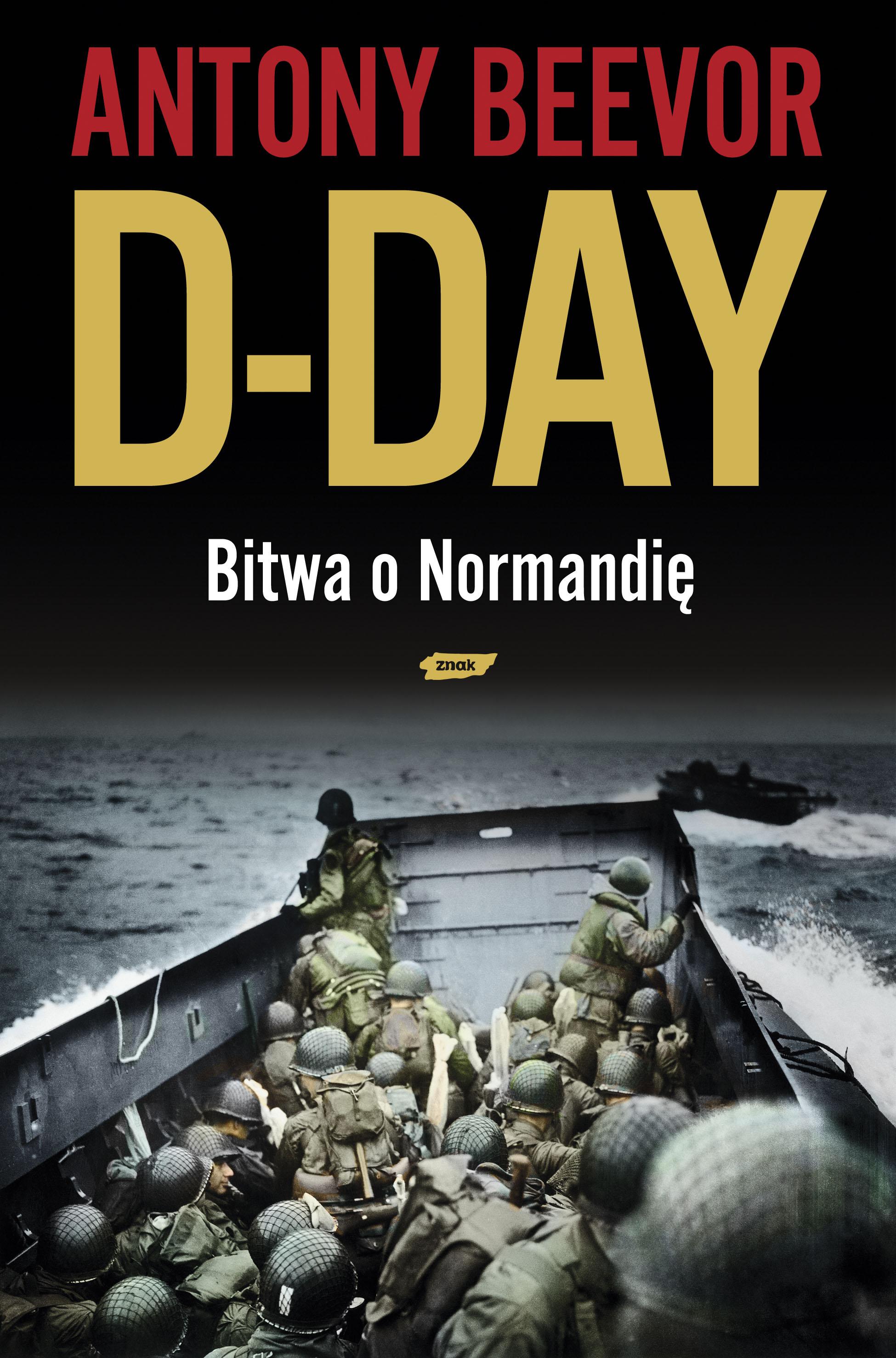 """Artykuł stanowi fragment książki Antony'ego Beevora """"D-Day. Bitwa o Normandię"""", wydanej nakładem wydawnictwa Znak Horyzont."""