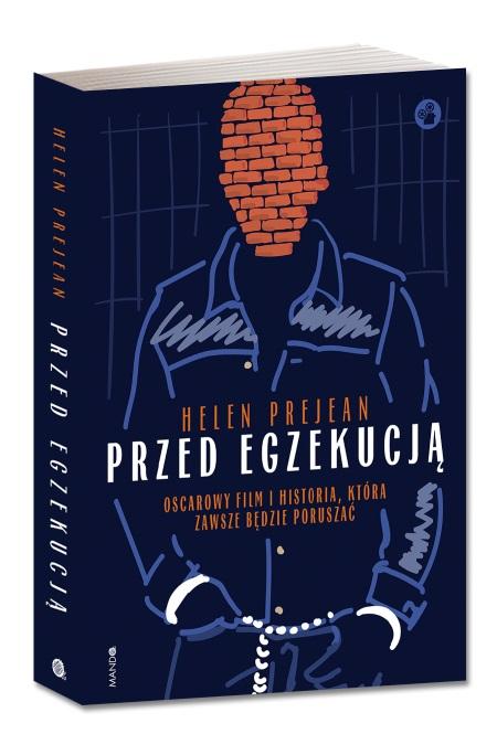 """O więźniach w celi śmierci i egzekucjach w Stanach Zjednoczonych opowiada Helen Prejean w książce """"Przed egzekują"""" (Mando 2018)"""