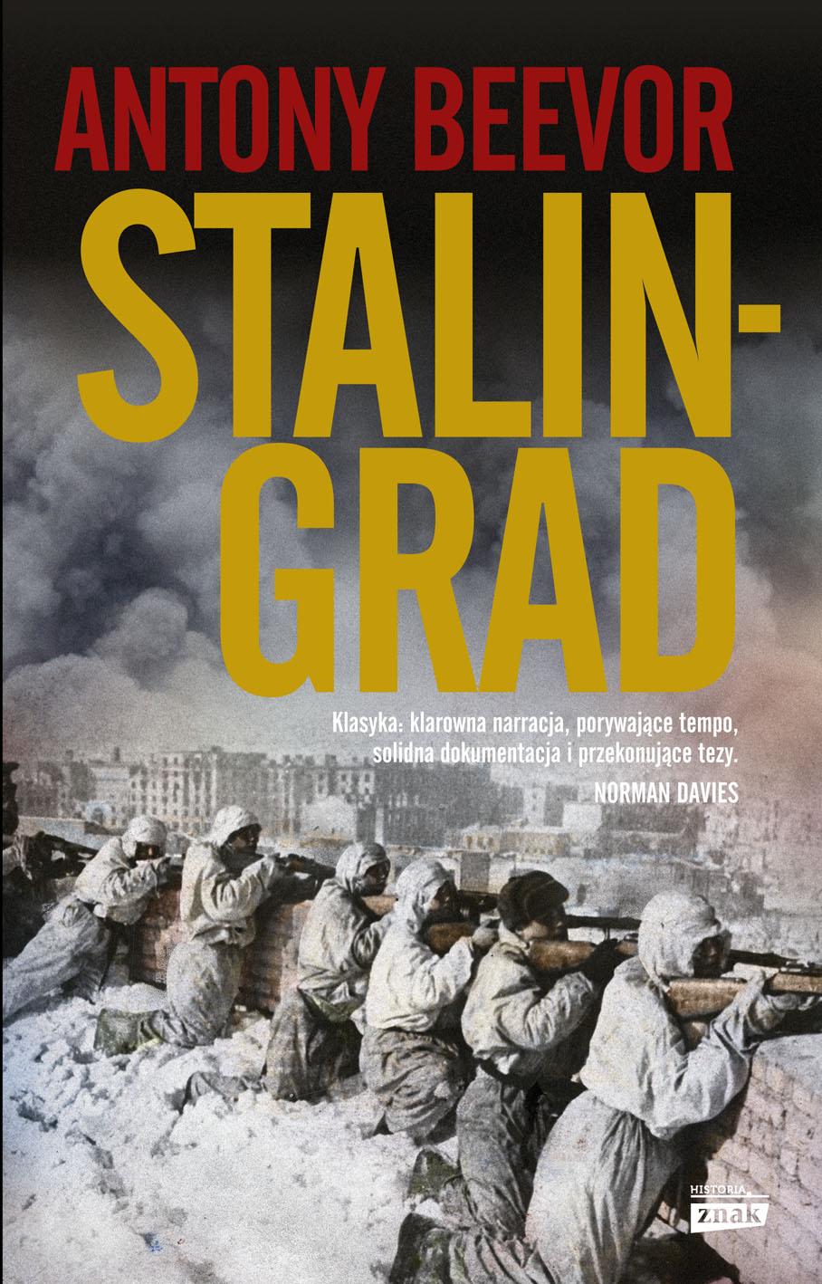 """Artykuł stanowi fragment książki Antony'ego Beevora """"Stalingrad"""", wydanej nakładem wydawnictwa Znak Horyzont."""