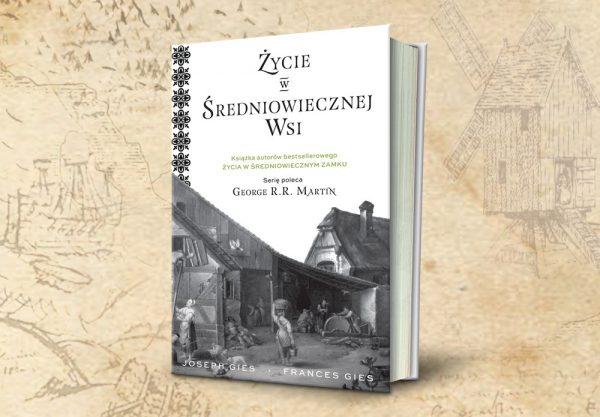 """Fascynuje Cię średniowiecze? Wszystkie jego sekrety odkrywają przed nami badacze tej epoki Joseph i Frances Gies w książce """"Życie w średniowiecznej wsi"""" (Znak Horyzont 2018)."""