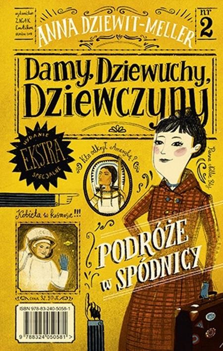 """Inspiracją do napisania artykułu była książka Anny Dziewit-Meller """"Damy, dziewuchy, dziewczyny. Podróże w spódnicy"""", która ukazała się nakładem wydawnictwa Znak Emotikon."""