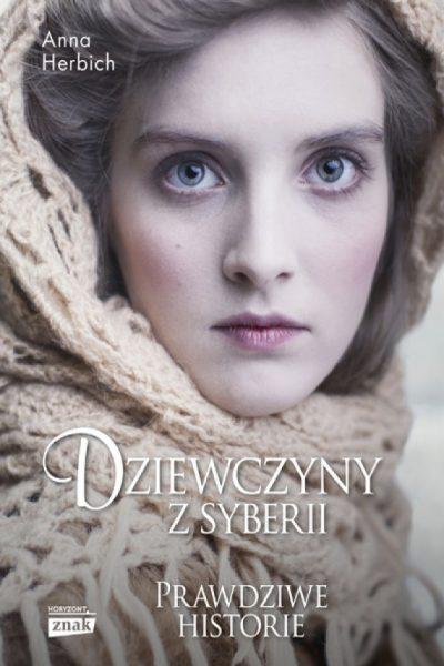 """Artykuł stanowi fragment książki Anny Herbich """"Dziewczyny z Syberii"""", wydanej nakładem wydawnictwa Znak."""