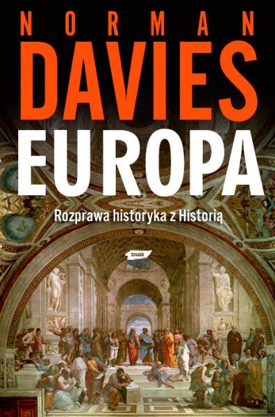 """Fascynujące dzieje kontynentu europejskiego poznasz dzięki książce Normana Daviesa""""Europa. Rozprawa historyka z historią"""", wydanej nakładem wydawnictwa Znak."""