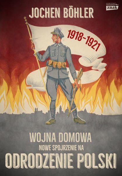 """Artykuł powstał między innymi na podstawie książki Jochena Böhlera pod tytułem """"Wojna domowa. Nowe spojrzenie na odrodzenie Polski"""" (Znak Horyzont 2018)."""