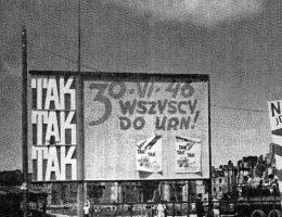 Trzy razy TAK - tablice agitacyjne przed referendum 1946 roku (fot. domena publiczna)