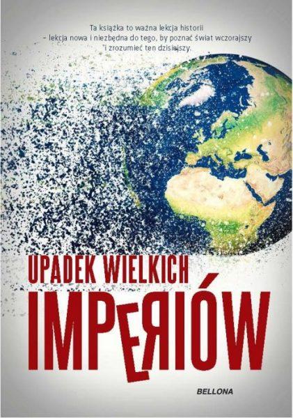 """Artykuł powstał w oparciu o teksty zawarte w wydanej nakładem wydawnictwa Bellona książce """"Upadek wielkich imperiów"""" pod redakcją Patrice'a Gueniffey'a i Thierry'ego Lentza."""