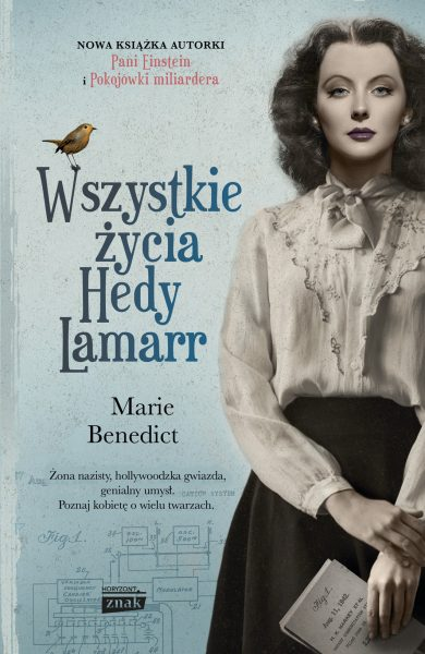 """Inspiracją do napisania tego artykułu stała się powieść Marie Benedict pod tytułem """"Wszystkie życia Hedy Lamarr"""", która ukazała się nakładem wydawnictwa Znak Horyzont."""