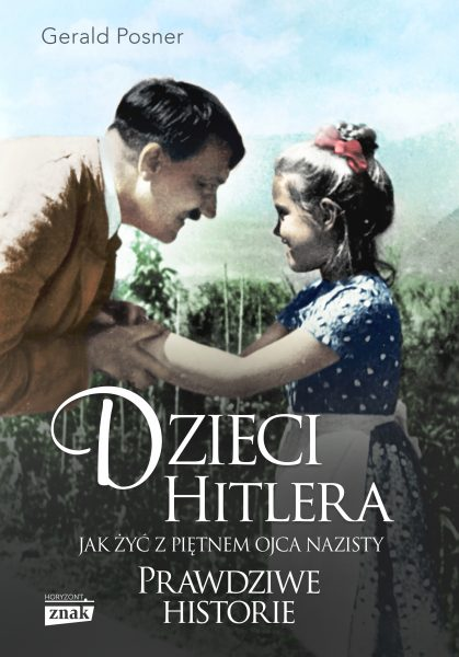 """Artykuł powstał m.in. w oparciu o książkę Geralda Posnera """"Dzieci Hiltera"""" opublikowaną nakładem wydawnictwa Znak Horyzont."""
