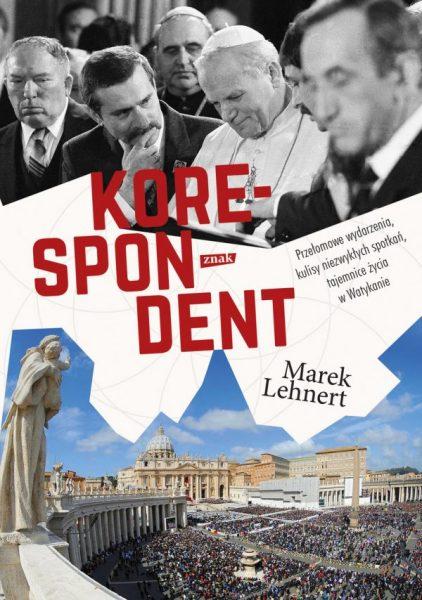 """Tekst stanowi fragment książki Marka Lehnerta """"Korespondent"""",wydanej nakładem wydawnictwa Znak."""