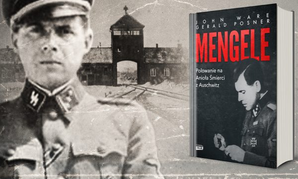 """Powyższy tekst stanowi fragment książki Geralda Posnera i Johna Ware'apod tytułem """"Mengele. Polowanie na Anioła Śmierci z Auschwitz"""" (Znak Horyzont 2019). Kup z rabatem na empik.com."""