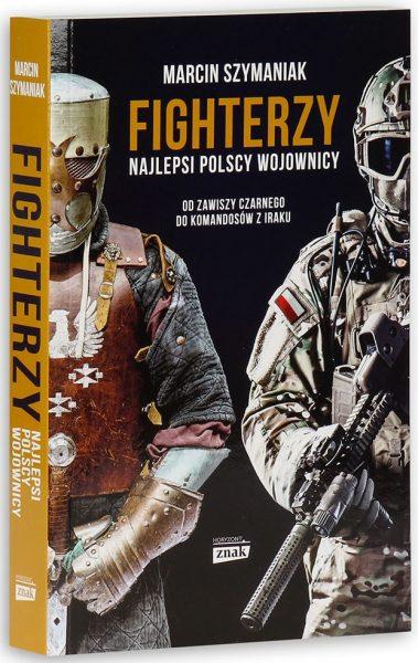 """Artykuł stanowi fragment książki Marcina Szymaniaka """"Fighterzy. Najlepsi polscy wojownicy. Od Zawiszy Czarnego do komandosów z Iraku"""" (Znak Horyzont 2017)."""