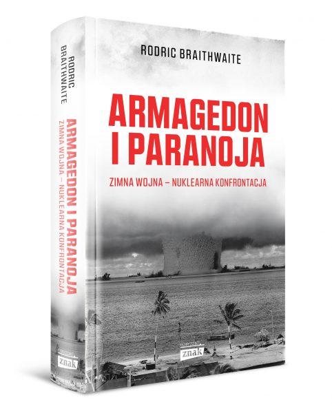 """Tekst pierwotnie ukazał się w książce Rodrica Breithweite'a """"Armagedon i paranoja"""" wydanej właśnie nakładem Znaku Horyzont."""