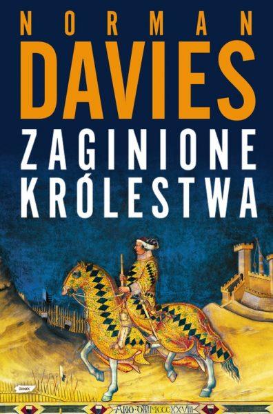 """Artykuł stanowi fragment książki Normana Daviesa """"Zaginione królestwa"""" (Znak Horyzont 2010)."""