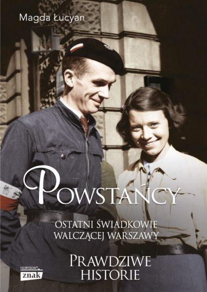 """Artykuł stanowi fragment książki Magdy Łucyan """"Powstańcy. Ostatni świadkowie walczącej Warszawy"""" (Znak Horyzont 2019)."""